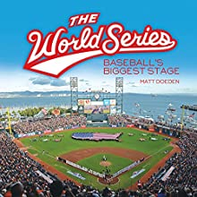 The World Series: Baseball's Biggest Stage Audiobook by Matt Doeden Narrated by  Intuitive