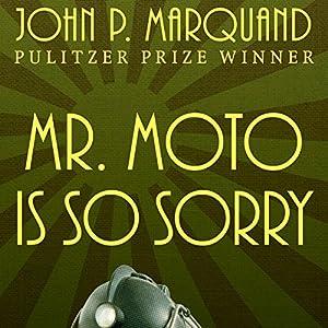 Mr. Moto Is So Sorry Audiobook