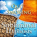 Quit Smoking with Subliminal Affirmations: Smoking Cessation & Stop Tabacco Addiction, Solfeggio Tones, Binaural Beats, Self Help Meditation Hypnosis Speech by Subliminal Hypnosis Narrated by Joel Thielke
