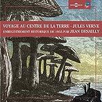 Voyage au centre de la terre: Enregistrement historique de 1955 par Jean Desailly | Jules Verne