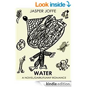 WATER (a darkly funny novel romance)