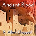 Ancient Blood: Navajo Nation, Book 3 Audiobook by R. Allen Chappell Narrated by Kaipo Schwab