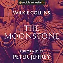 The Moonstone [Audible Studios Edition] Audiobook by Wilkie Collins Narrated by Peter Jeffrey