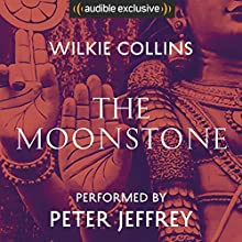 The Moonstone Audiobook by Wilkie Collins Narrated by Peter Jeffrey