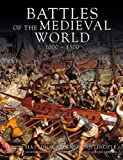 img - for Battles of the Medieval World: 1000-1500 book / textbook / text book