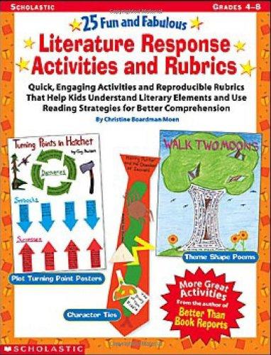 25 Fun and Fabulous Literature Response Activities and Rubrics: Quick, Engaging Activities and Reproducible Rubrics That