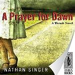 A Prayer for Dawn | Nathan Singer