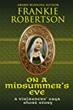 On A Midsummers Eve: A Vinlanders Saga Short Story