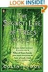 The Secret Life of Trees: How They Li...