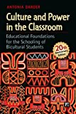 Culture and Power in the Classroom: Educational Foundations for the Schooling of Bicultural Students, Expanded and Updated Second Ed. (Series in Critical Narrative)