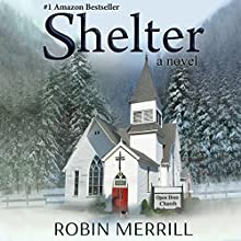 Shelter Audiobook by Robin Merrill Narrated by Lisa Kelly