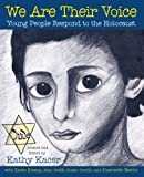 img - for We Are Their Voice: Young People Respond to the Holocaust (Holocaust Remembrance Book for Young Readers) book / textbook / text book
