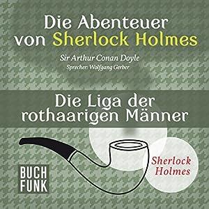 Die Liga der rothaarigen Männer (Die Abenteuer von Sherlock Holmes) Hörbuch
