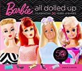 Barbie: All Dolled Up: Celebrating 50 Years of Barbie