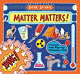 img - for Super Science: Matter Matters! book / textbook / text book