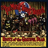 Various Artists The Music Never Stopped: Roots of the Grateful Dead
