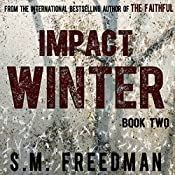 Impact Winter: The Faithful Series, Book 2 | S. M. Freedman