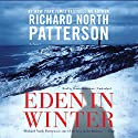 Eden in Winter: The Blaine Trilogy, Book 3 (       UNABRIDGED) by Richard North Patterson Narrated by Dennis Boutsikaris