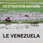 Destination Nature le Venezuela: Les...