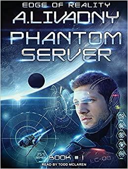 Edge of Reality (Phantom Server #1) - Andrei Livadny