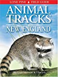 Animal Tracks of New England (Lone Pine Field Guides) (1551052466) by Sheldon, Ian