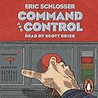 Command and Control Hörbuch von Eric Schlosser Gesprochen von: Scott Brick