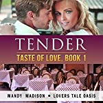 Tender: Taste of Love, Book 1 | Mandy Madison, Lovers Tale Oasis