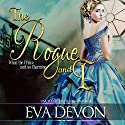 The Rogue and I: Must Love Rogues, Book 1 Hörbuch von Eva Devon Gesprochen von: Tim Campbell