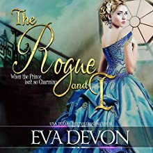 The Rogue and I: Must Love Rogues, Book 1 Audiobook by Eva Devon Narrated by Tim Campbell