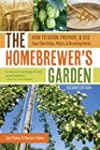 The Homebrewer's Garden: How to Grow,...