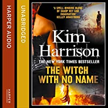 The Witch with No Name (       UNABRIDGED) by Kim Harrison Narrated by Marguerite Gavin