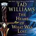The Heart of What Was Lost: A Novel of Osten Ard Audiobook by Tad Williams Narrated by Andrew Wincott