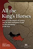 img - for All the King's Horses: Essays on the Impact of Looting and the Illicit Antiquities Trade on Our Knowledge of the Past book / textbook / text book