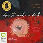 How to Make a Bird | Martine Murray