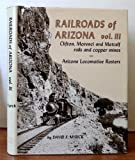 Railroads of Arizona, Vol. 3: Clifton, Morenci and Metcalf, Rails and Copper Mines -- Arizona Locomotive Rosters