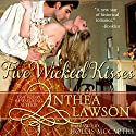 Five Wicked Kisses - A Tasty Regency Tidbit Audiobook by Anthea Lawson Narrated by Hollis McCarthy