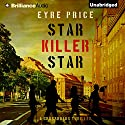Star Killer Star: A Crossroads Thriller, Book 3 Audiobook by Eyre Price Narrated by Jeffrey Cummings