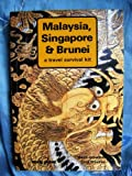 Malaysia, Singapore and Brunei: A Travel Survival Kit (Lonely Planet Malaysia, Singapore & Brunei: A Travel Survival Kit) (0908086652) by Crowther, Geoff