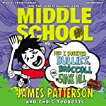 Middle School: How I Survived Bullies, Broccoli and Snake Hill (       UNABRIDGED) by James Patterson Narrated by Bryan Kennedy