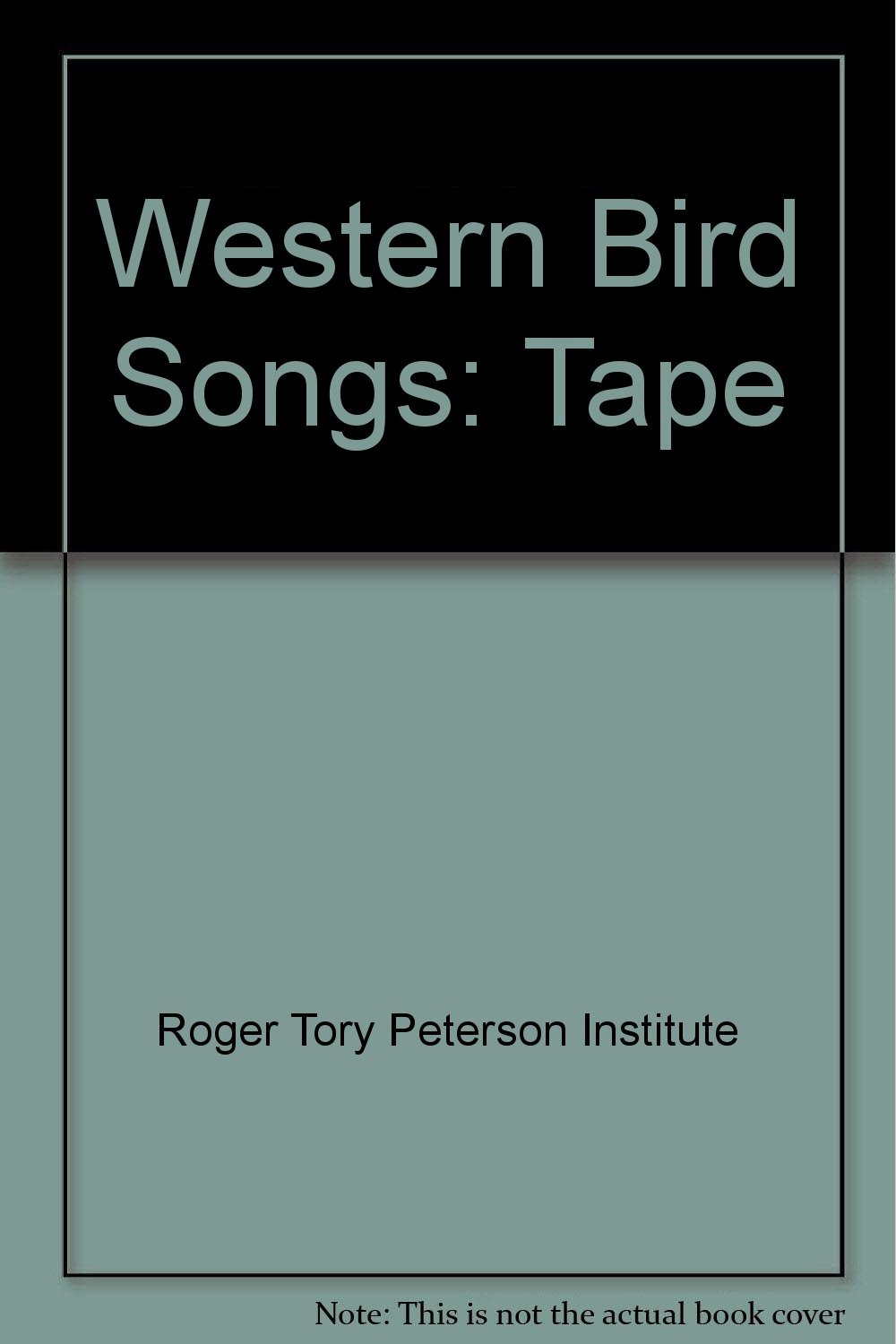 Field Guide to Western Bird Songs, Roger Tory Peterson Institute