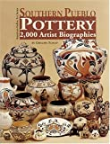 Southern Pueblo Pottery: 2,000 Artist Biographies With Value/Price Guide : C. 1800-Present (American Indian Art Series)