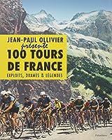 100 tours de France : Exploits, drames & légendes