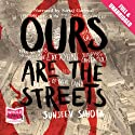 Ours Are the Streets Audiobook by Sanjeev Sahota Narrated by Sartaj Garewal