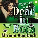 Dead in Boca: Dirty Harriet, Book 3 | Miriam Auerbach
