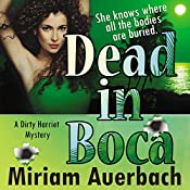 Dead in Boca: Dirty Harriet, Book 3 | Miriam Auerbach