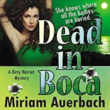 Dead in Boca: Dirty Harriet, Book 3 (       UNABRIDGED) by Miriam Auerbach Narrated by Karen Commins