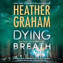 Dying Breath: Krewe of Hunters, Book 21 Audiobook by Heather Graham Narrated by Luke Daniels