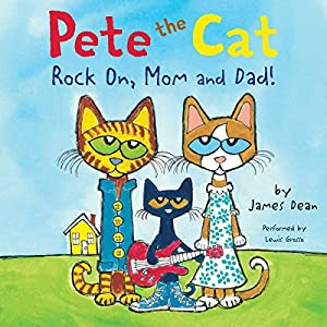 Pete the Cat: Rock On, Mom and Dad! Audiobook