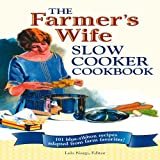img - for The Farmer's Wife Slow Cooker Cookbook: 101 Blue-Ribbon Recipes Adapted from Farm Favorites! book / textbook / text book