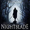 Nightblade (       UNABRIDGED) by Ryan Kirk Narrated by Andrew Tell